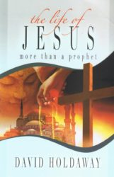 The Life of Jesus More than a Prophet
